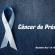 Novembro Azul – Câncer de Próstata